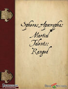 Spheres Apocrypha: Martial Talents: Ranged