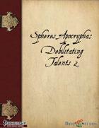 Spheres Apocrypha: Debilitating Talents 2