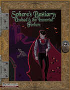 Spheres Bestiary: Undead and the Immortal Forlorn