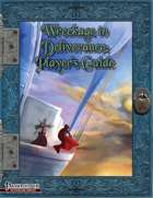 Wreckage to Deliverance: Player's Guide