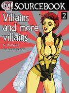 Evil Inc Sourcebook Vol 2: Villains and More Villains