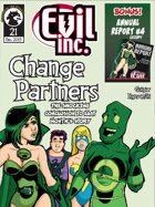 Evil Inc Monthly: Change Partners (Dec. 2013)