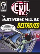 Evil Inc Monthly: The Multiverse Will Be Destroyed