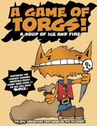 A Game of Torgs!