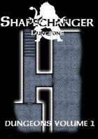Shapechanger Dungeons: Dungeons Vol. 1