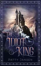 The Idiot King (Ghostspeaker Chronicles Book 3)