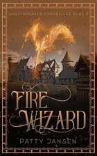 Fire Wizard (Ghostspeaker Chronicles Book 4)