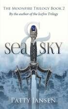 Sea & Sky (Moonfire Trilogy book 2)