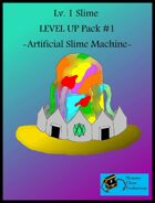 Lv. 1 Slime Expansion - 01 Artificial Slime Machine