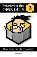 Roleplaying Tips Omnibus #2