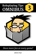 Roleplaying Tips Omnibus #3