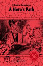5 Room Dungeons Zine #5: A Hero's Path