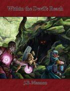 Within the Devil's Reach - Three Dungeon World Adventures