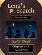 Lena's Search - A Hero Kids Story - Ch. 1 - 5
