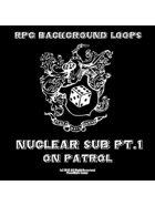 Pro RPG Audio: Nuclear Sub Pt.1 On Patrol