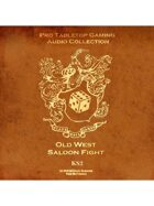 Pro RPG Audio: Old West Saloon Fight