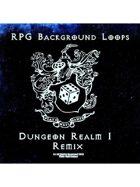 Pro RPG Audio: Dungeon Realm 1 REMIX!