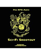 Pro RPG Audio: Sci-Fi Shoot Out