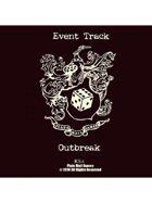 Event Tracks: Outbreak