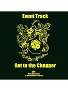 Event Tracks: Get to the Chopper