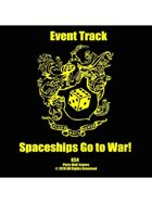 Event Tracks: Spaceships Go To War