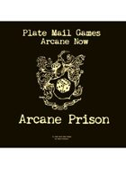 Arcane Now: Arcane Prison