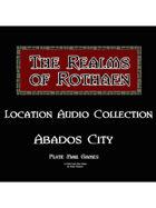 Rothaen Audio Collection: Abados City
