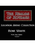Rothaen Audio Collection: Bone Waste