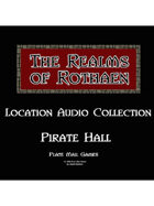 Rothaen Audio Collection: Pirate Hall
