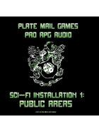 Pro RPG Audio: Sci-Fi Installation 1: Public Areas