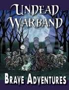 Brave Adventures Undead Warband