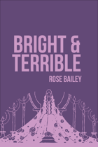 Bright & Terrible (Second Edition)