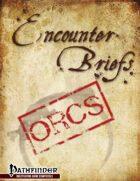 Encounter Briefs: Orcs