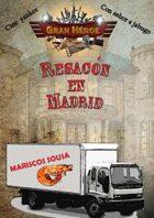 "Gran Héroe, ""Resacón en Madrid"" (módulo)"