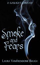 Smoke and Fears