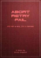Abort Retry Fail
