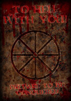 To Hell With You!