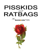 Pisskids and Ratbags