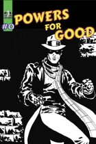 Powers For Good #0