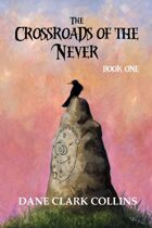 Crossroads of the Never, Book 1