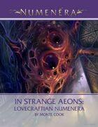In Strange Aeons: Lovecraftian Numenera