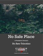 No Safe Place: A Predation Scenario