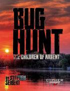 Bug Hunt: The Children of Argent