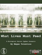 What Lives Must Feed