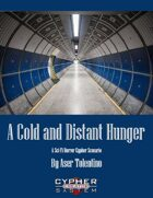 A Cold and Distant Hunger