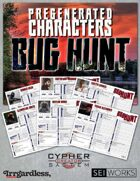 Bug Hunt Pregenerated Characters