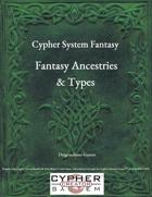 Cypher System Fantasy Ancestries & Types