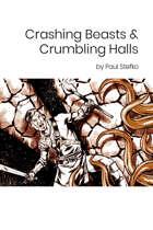 Crashing Beasts & Crumbling Halls