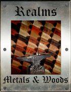 Realms Metals & Woods