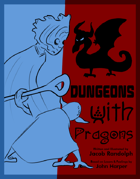 Dungeons With Dragons - A Lasers & Feelings hack